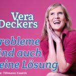 """27. April: Vera Deckers mit """"Probleme sind auch keine Lösung"""""""