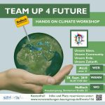 Team Up 4 Future - Hands On Climate Workshop morgen in Nußloch