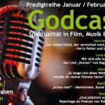 """Ev. Predigtreihe """"Godcast - Spiritualität in Film, Musik und Kunst"""""""