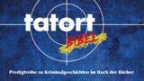 """Sonntagmorgen 10 Uhr – Tatort Bibel – Der Fall: """"Wenn Küsse töten""""."""